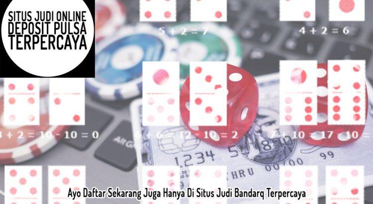 BandarQ | Ayo Daftar! - Situs Judi Online Deposit Pulsa Terpercaya